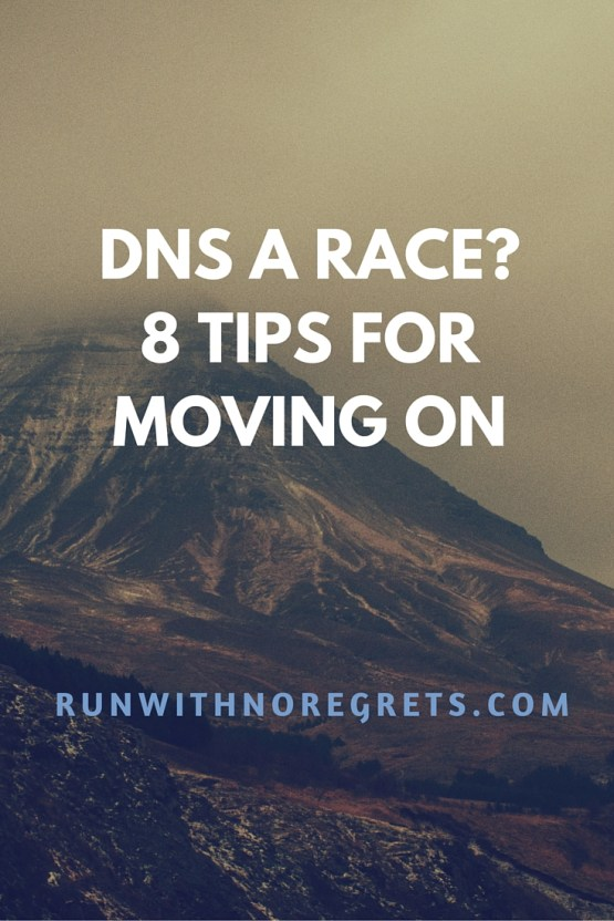 Have you ever had to DNS, or Did Not Start a Race? It's tough, but you can get through it with these 8 tips! Find even more running tips on runwithnoregrets.com