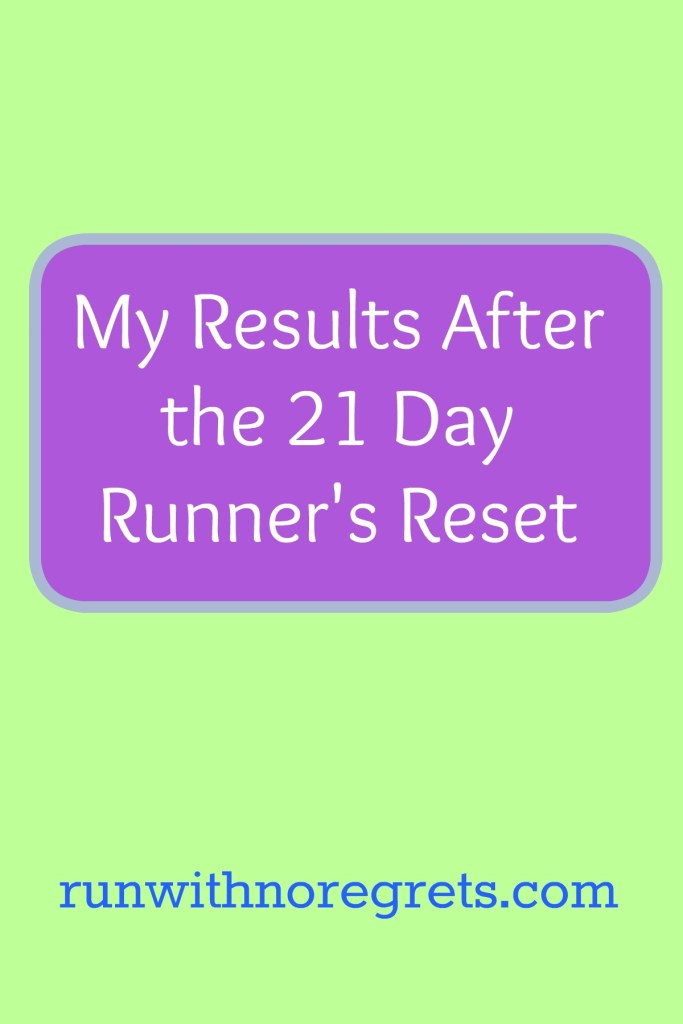 I participated in the 21 Day Runner's Reset hosted by Laura Peifer from Mommy Runs Fast. I learned so much during those 21 days about heatlhy eating and strength training! Check out what I learned and how I did! More running tips at runwithnoregrets.com