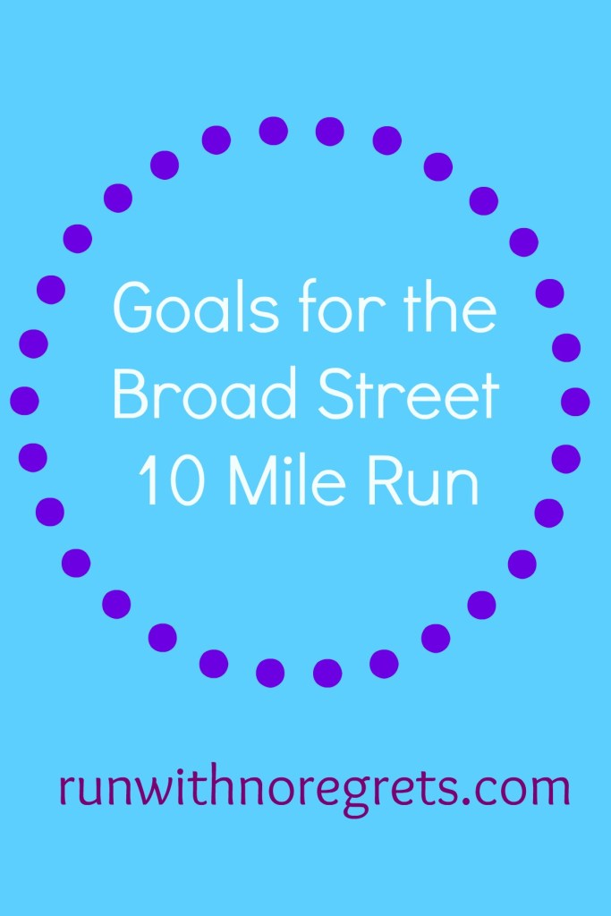 I'm running the Broad Street Run for the first time in 4 years. Check out my goals for this 10 mile race in the heart of Philadelphia!