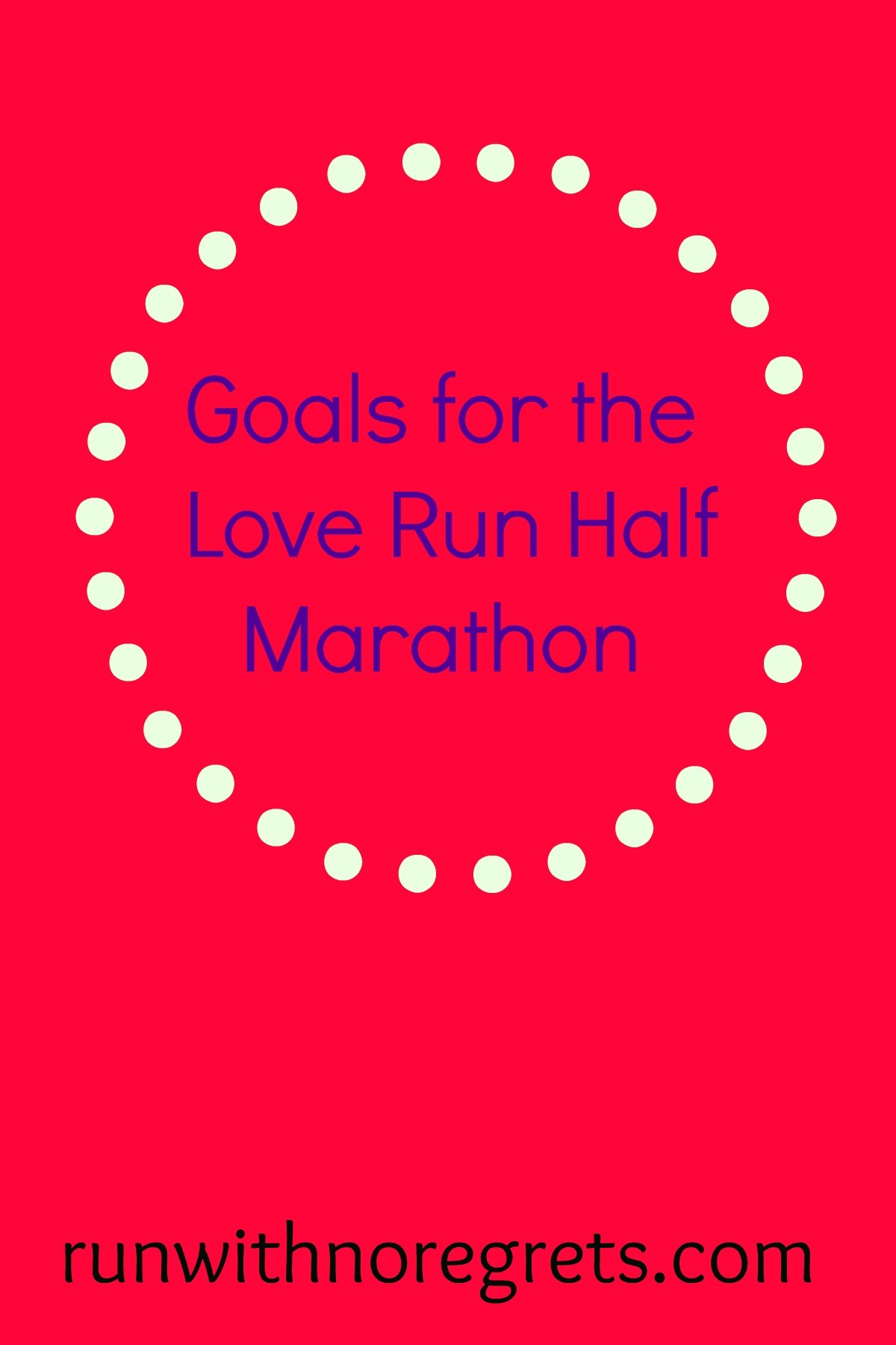 I'm sharing my goals for the Love Run Half Marathon in Philadelphia, my first goal race of the year! Find more about race training at runwithnoregrets.com!