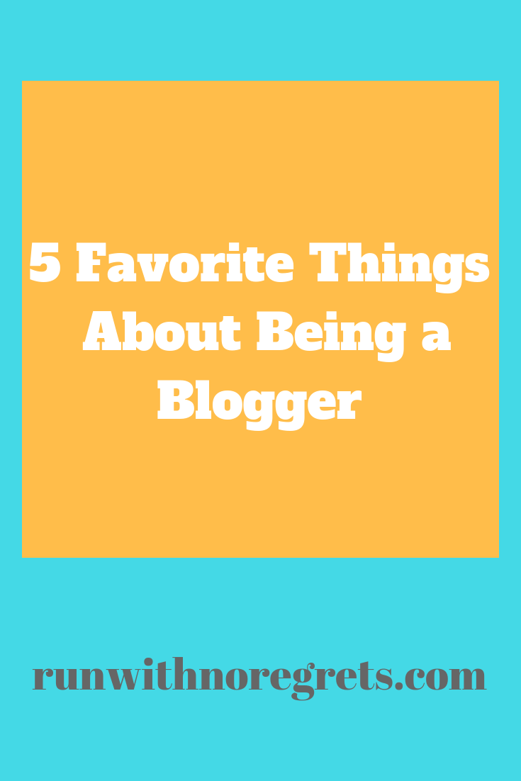 I'm sharing my 5 favorite things about being a blogger! Learn more at runwithnoregrets.com!