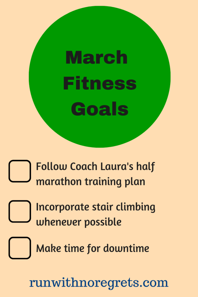 I'm sharing my running and fitness goals for the month of March!  Check out more running discussions at runwithnoregrets.com!