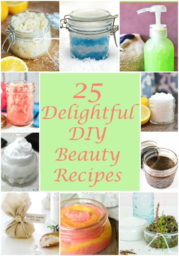 25 Delightful DIY Beauty Scrubs, Lotions, Soaps and More!