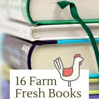 16 Farm Fresh Books for Spring Reading