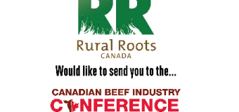 Rural Roots Canada would like to send you to the Canadian Beef Industry Conference