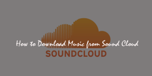 How to Download Music from SoundCloud : Best ways