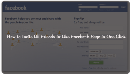 How to Invite All Friends to Like Facebook Page in One Click