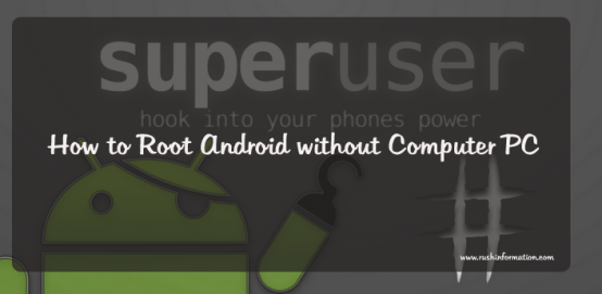 How to Root Android without Computer PC