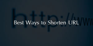 Best Ways to Shorten URL 2016 : Top URL Shorteners