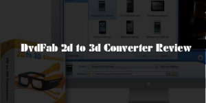 DvdFab 2d to 3d Converter Review : Download Full Version