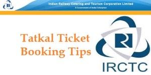 IRCTC Tatkal Tips 2016 | Tatkal Booking Confirmed Tickets
