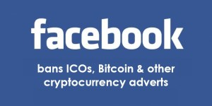 Facebook BANS Bitcoin, IQ Option, and other cryptocurrency & binary option advertisements