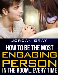 Jordan Gray – How To Be The Most Engaging Person In The Room