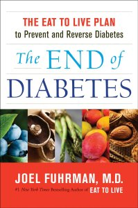 Joel Fuhrman – The End of Diabetes: The Eat to Live Plan to Prevent and Reverse Diabetes