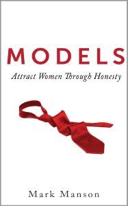 Mark Manson – Models: Attract Women Through Honesty