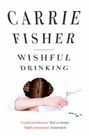 Wishful Drinking – Carrie Fisher