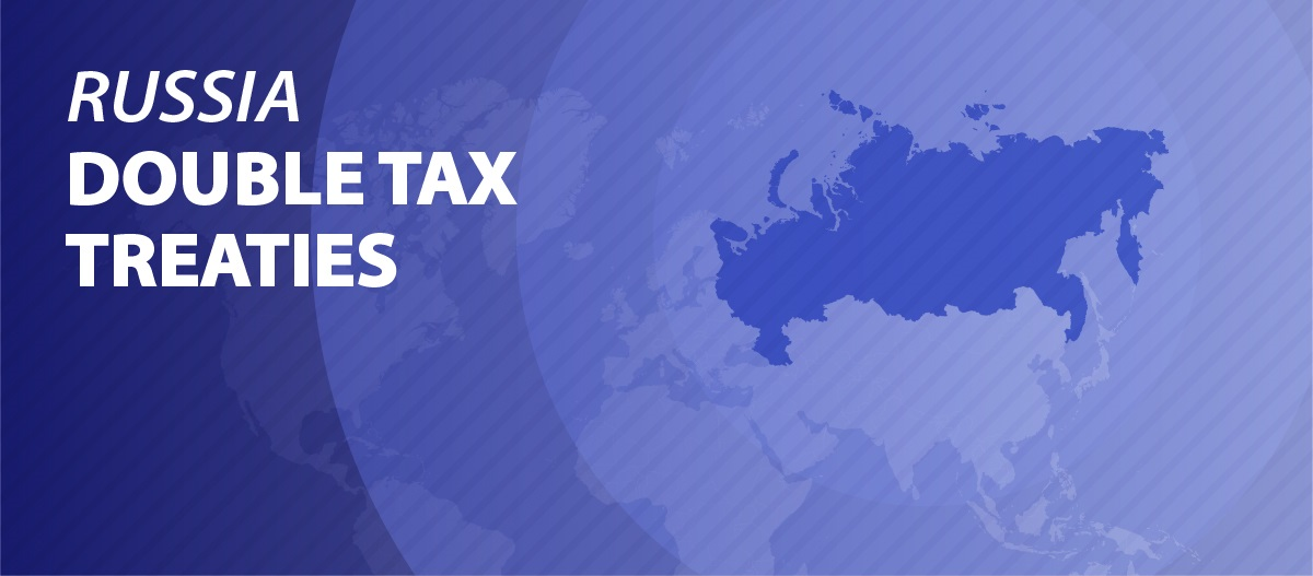 Russias Double Tax Treaty Agreements Russia Briefing News