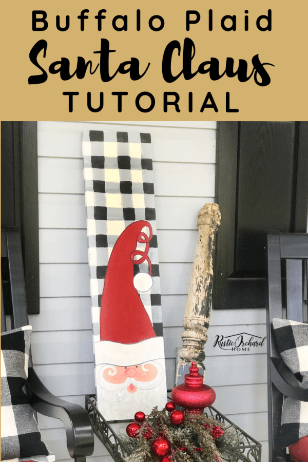 You need to watch this super easy Buffalo Plaid Santa Claus Tutorial!! Create the perfect freehand buffalo plaid Santa Claus decor for your home or make these as a handmade Christmas gift for all of your friends! #rustictorchardhome #christmasdecor #christmascraft #buffaloplaid #DIYchristmashomedecor