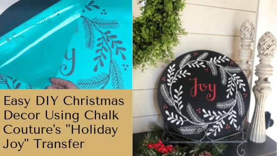 Easy DIY Christmas Decor Using Chalk Couture's Holiday Joy Transfer