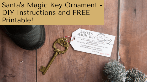 Start a new Christmas tradition with Santa's Magic Key! Find out how to make your own & get my free printable download! #rusticorchardhome #christmastraditions #santasmagickey #christmasdiy #christmascraft