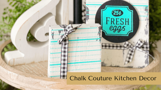 Make this adorable Farmhouse Kitchen Home Decor is minutes with Chalk Couture!