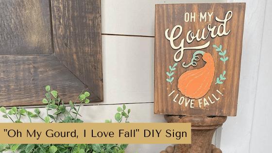 """Oh My Gourd, I Love Fall"" DIY Sign"