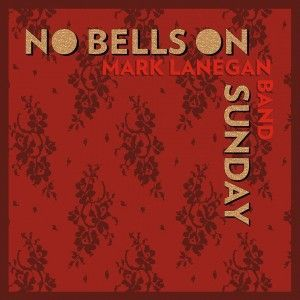 "Mark-Lanegan-""No-Bells-on-Sunday""-nuevo-EP-y-""Phantom-Radio""-nuevo-disco-300x300"