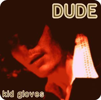 dude-kid-gloves