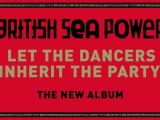British Sea Power – Let the Dancers Inherit the Party  (Caroline-Music As Usual)