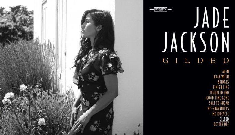 Jade Jackson – Gilded (ANTI-PIAS)