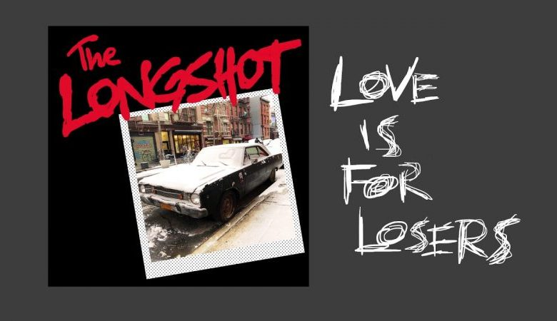 The Longshot – Love Is For Losers (Autoeditado)