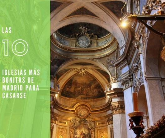 Las 10 iglesias m s bonitas de madrid para casarse rutas for Casarse en madrid