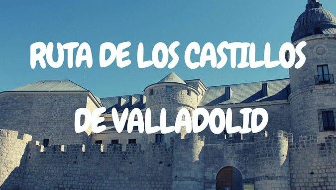 Ruta de los castillos de Valladolid