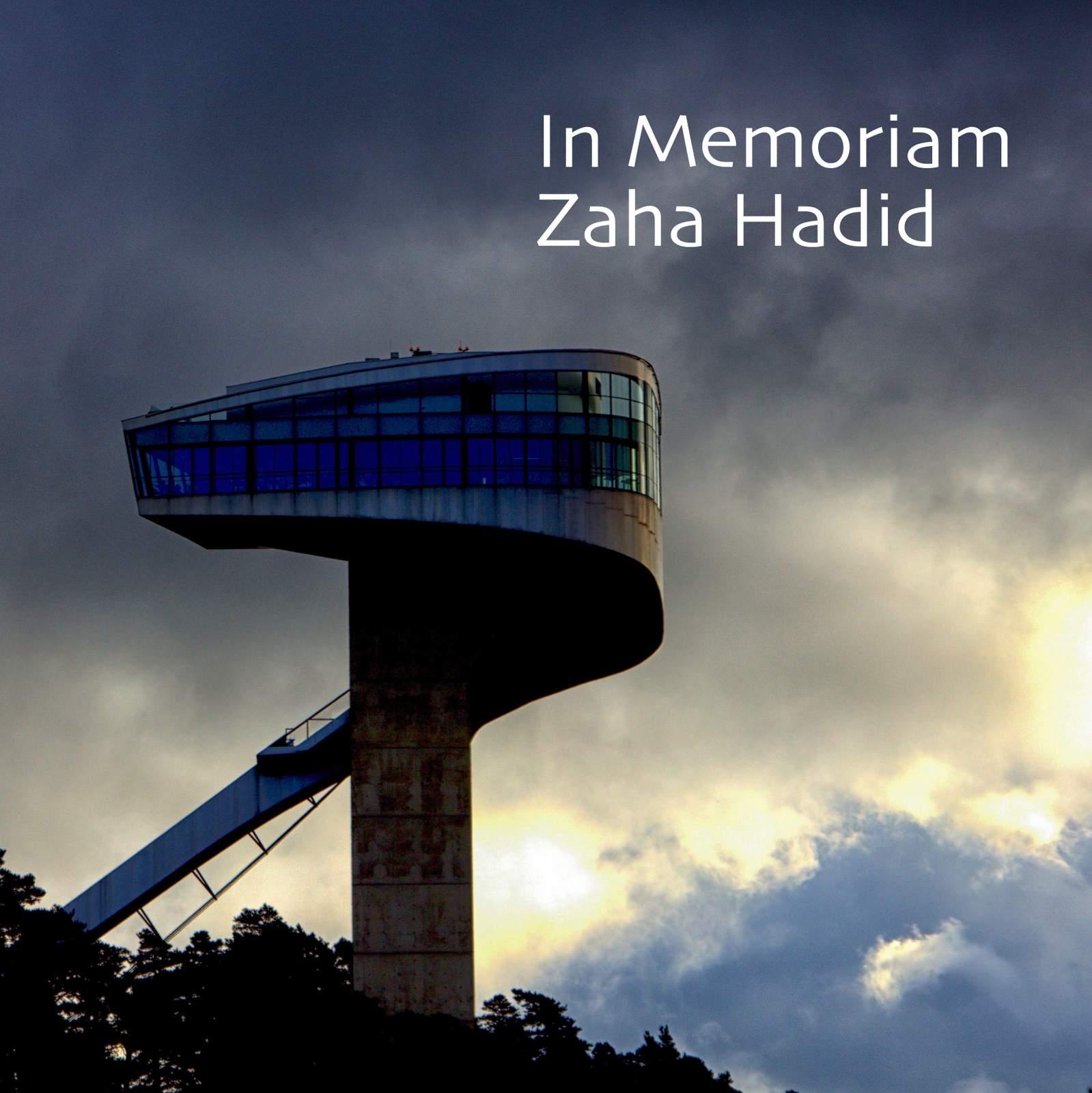 In Memoriam of Zaha Hadid