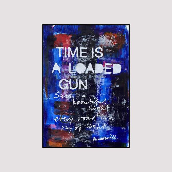 Time is a loaded gun