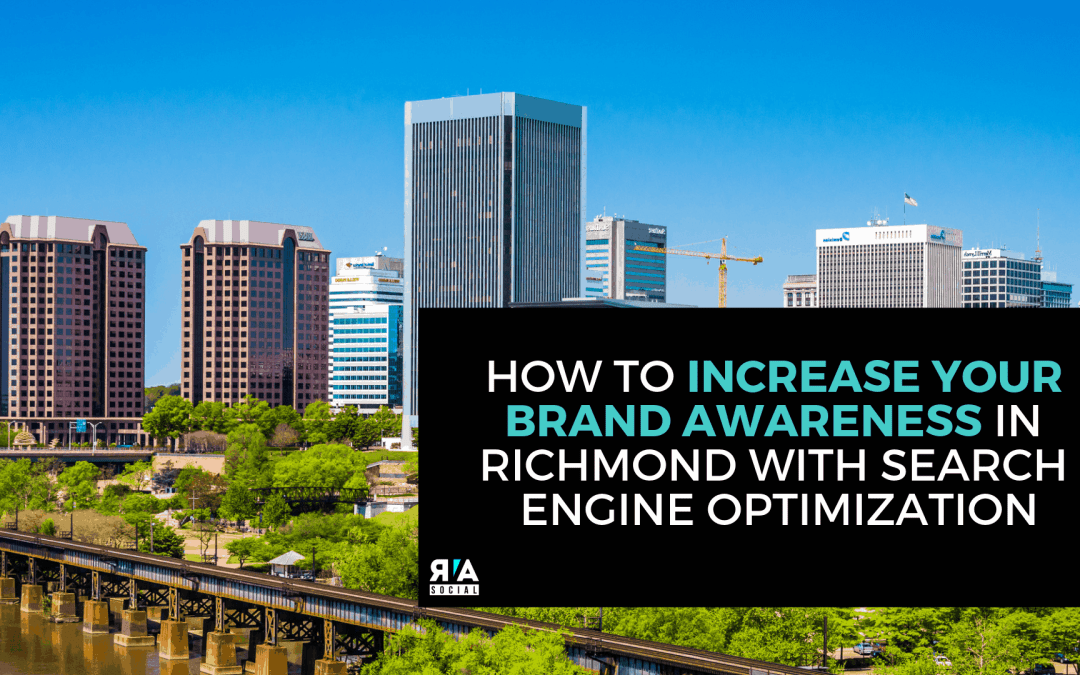 How to Increase Your Brand Awareness in Richmond With Search Engine Optimization