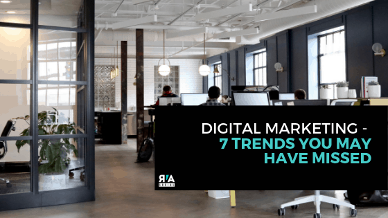 Richmond VA Digital Marketing — 7 Trends You May Have Missed