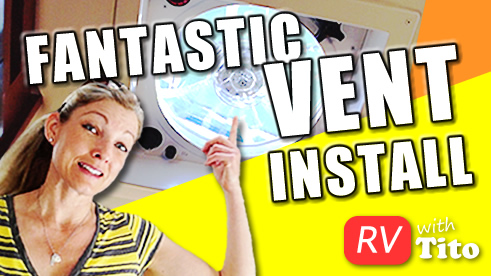 RVWITHTITO - How To Install a Fantastic Vent Fan