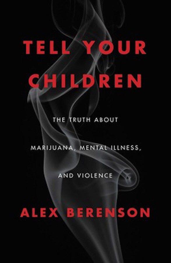 cannabis, reefer madness, medical cannabis, recreational cannabis, USA, Alex Berenson, legalization, children, tell your children, stigma, prohibition