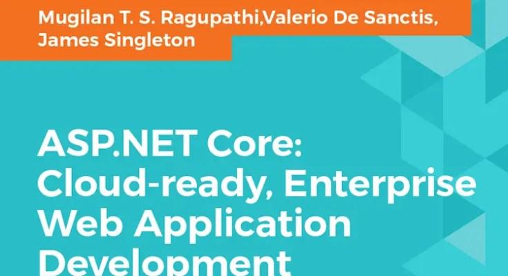 ASP.NET Core: Cloud-ready, Enterprise Web Application Development - The Book