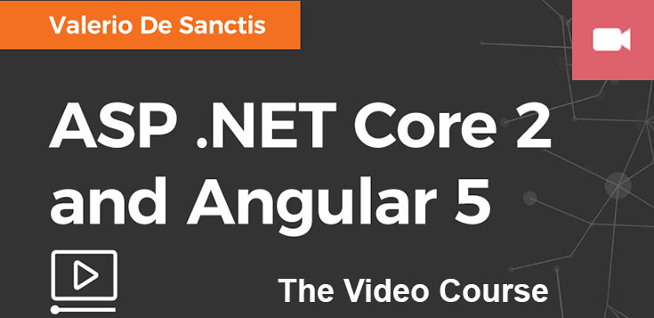 ASP.NET Core 2 and Angular 5 - Video Course