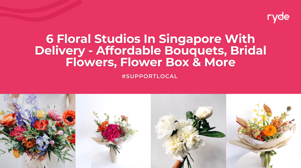 Florists In Singapore With Delivery - Affordable Bouquets, Bridal Flowers, Flower Box & More