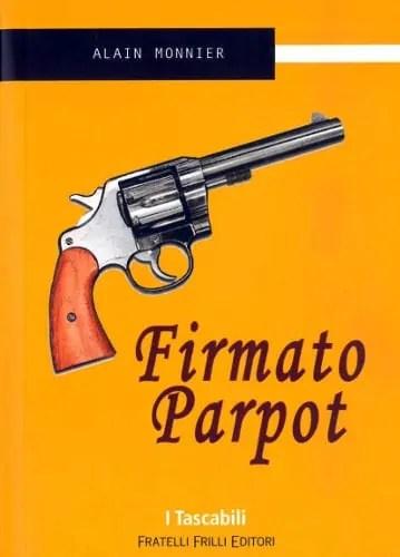Firmato Parpot - Alain Monnier
