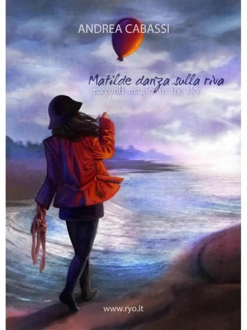 Matilde danza sulla riva - Andrea Cabassi