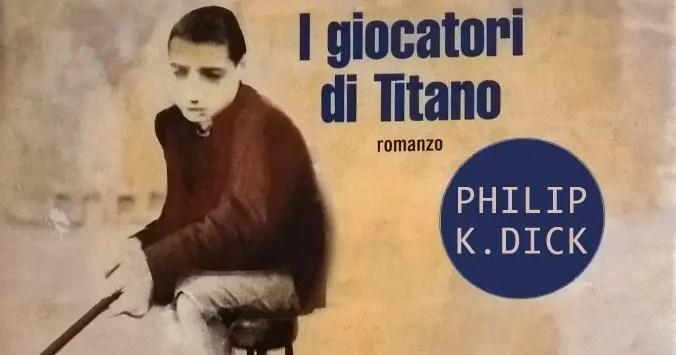I giocatori di Titano, di Philip K. Dick (citazioni)