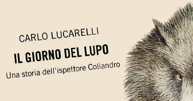 Il giorno del lupo, di Carlo Lucarelli