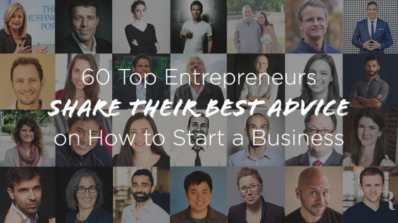 I migliori consigli aziendali e suggerimenti per il successo di 60 imprenditori di spicco