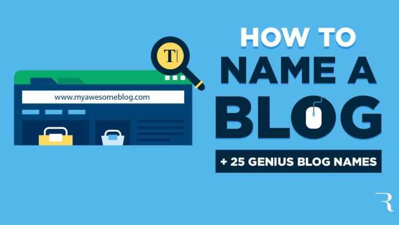 Come nominare il tuo blog e 25 nomi di blog Genius