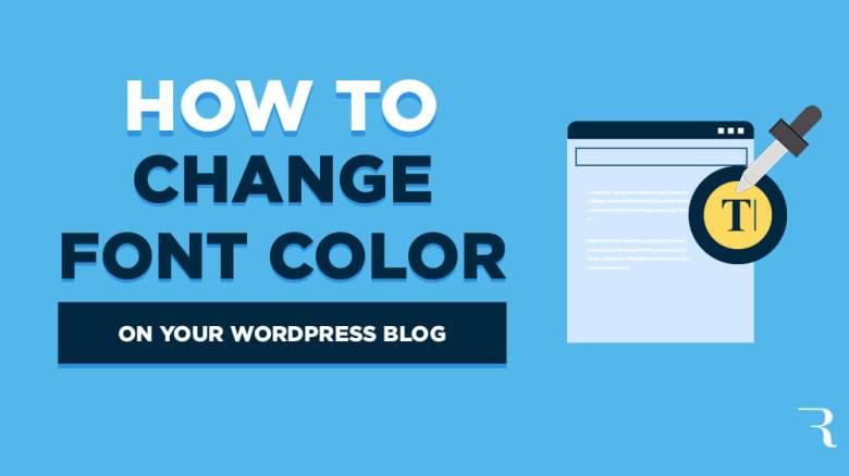 Come cambiare il colore dei caratteri in WordPress sul tuo blog