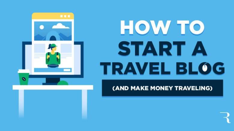 Come iniziare un blog di viaggio (e fare soldi Travel Blogging) quest'anno